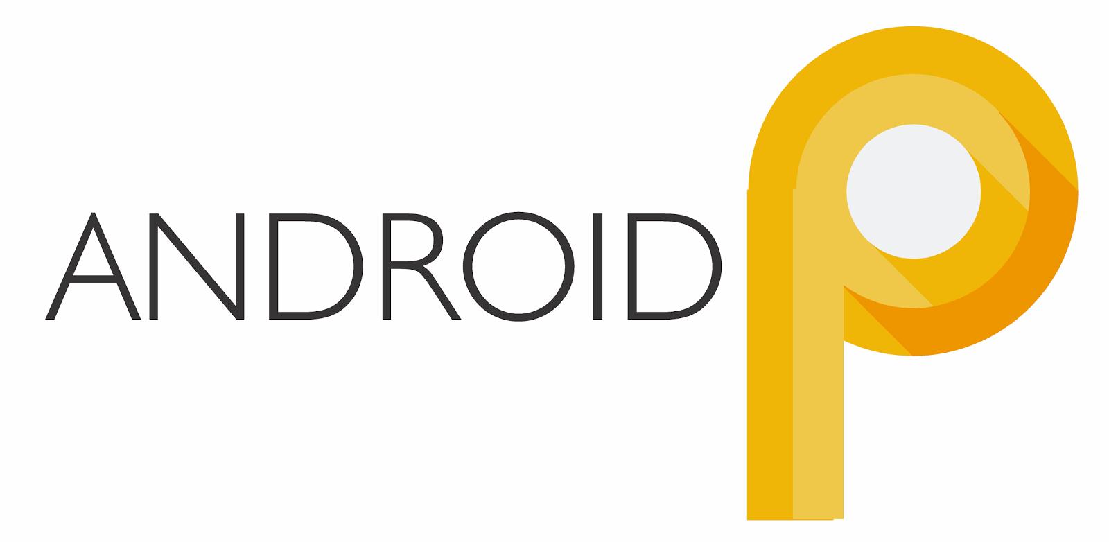جوجل تعلن عن القائمة المبدئية للهواتف التي ستحصل على الإصدار الأحدث Android 9.0 P